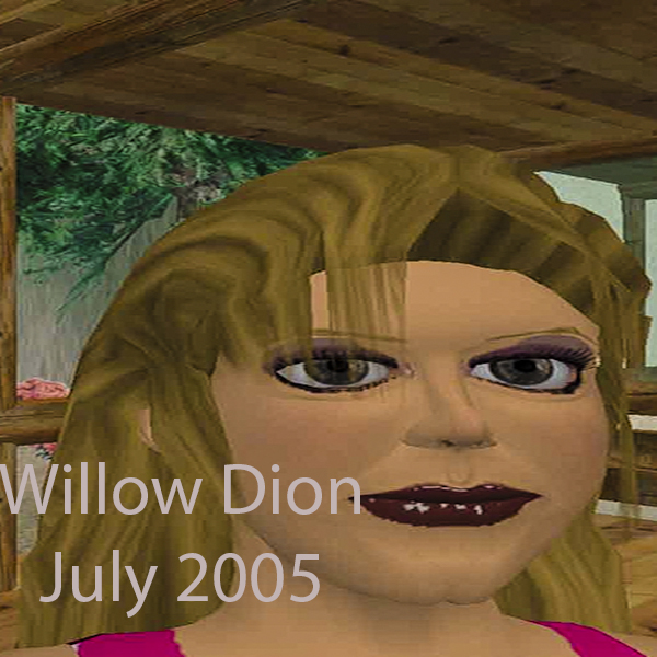 Willow Dion July 2005