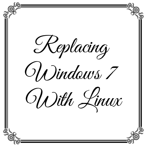 replacing-windows-7-with-linux